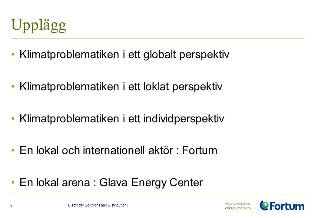 Upplägg •Klimatproblematiken i ett globalt perspektiv •Klimatproblematiken i ett loklat perspektiv •Klimatproblematiken i ett individperspektiv •En lo