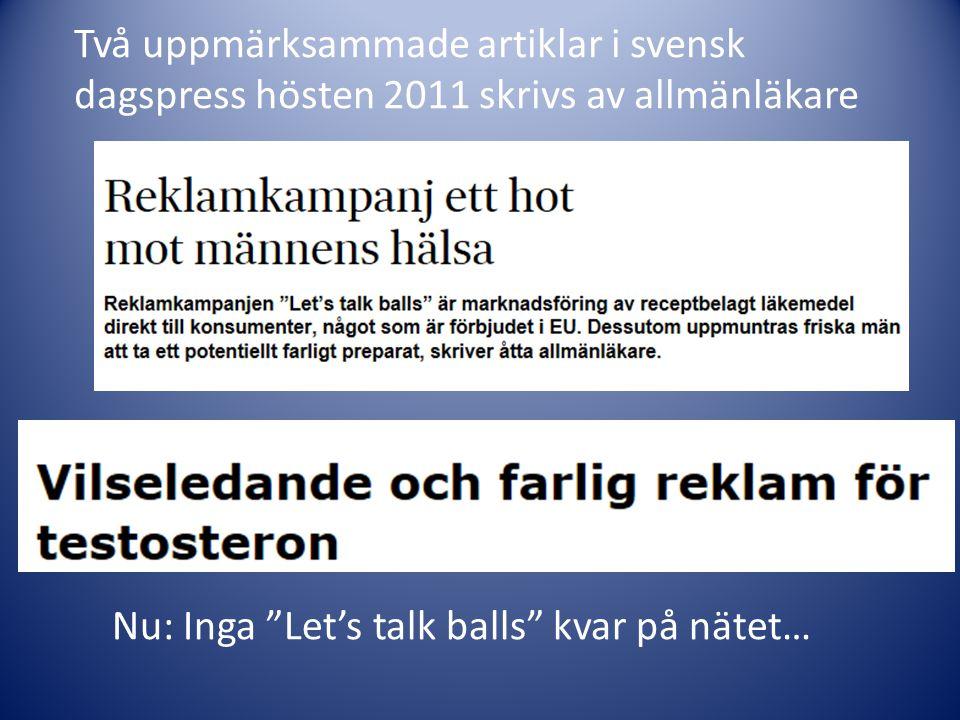 """Två uppmärksammade artiklar i svensk dagspress hösten 2011 skrivs av allmänläkare Nu: Inga """"Let's talk balls"""" kvar på nätet…"""