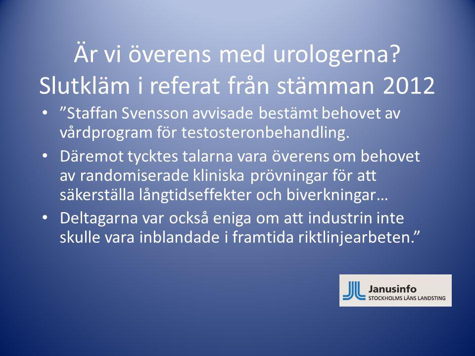 """Är vi överens med urologerna? Slutkläm i referat från stämman 2012 • """"Staffan Svensson avvisade bestämt behovet av vårdprogram för testosteronbehandli"""