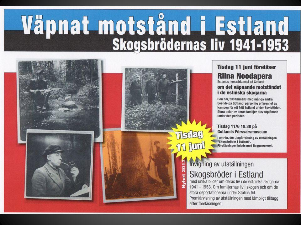 Utställningen Skogsbröder- väpnat motstånd i Estlands skogar handlar om hur en familj tillbringade åtta år i skogarna i centrala Estland om hur de fick dagarna att gå mellan olika uppdrag, väntan, skräcken för att bli upptäckt och bortförd av Stalins förintelsebataljoner som genomsökte landet.