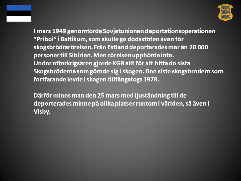 """I mars 1949 genomförde Sovjetunionen deportationsoperationen """"Priboi"""" i Baltikum, som skulle ge dödsstöten även för skogsbrödrarörelsen. Från Estland"""