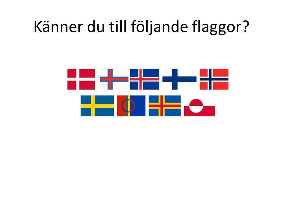 Känner du till följande flaggor?