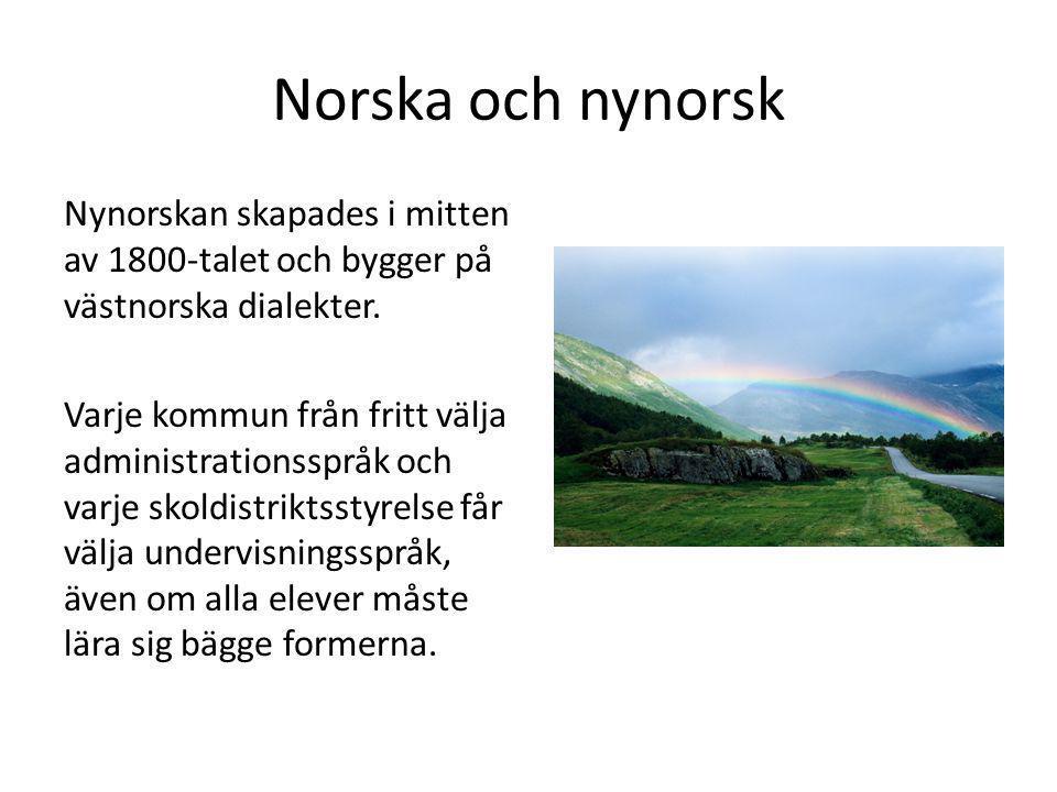Norska och nynorsk Nynorskan skapades i mitten av 1800-talet och bygger på västnorska dialekter. Varje kommun från fritt välja administrationsspråk oc
