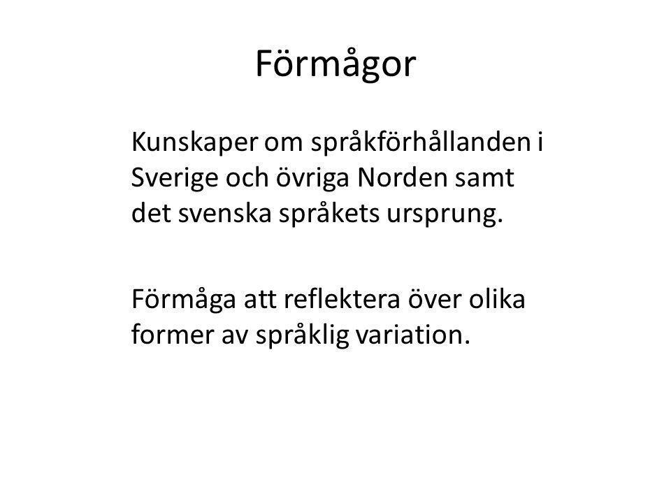 Finska forts.Skiljer sig från de nordiska språken.