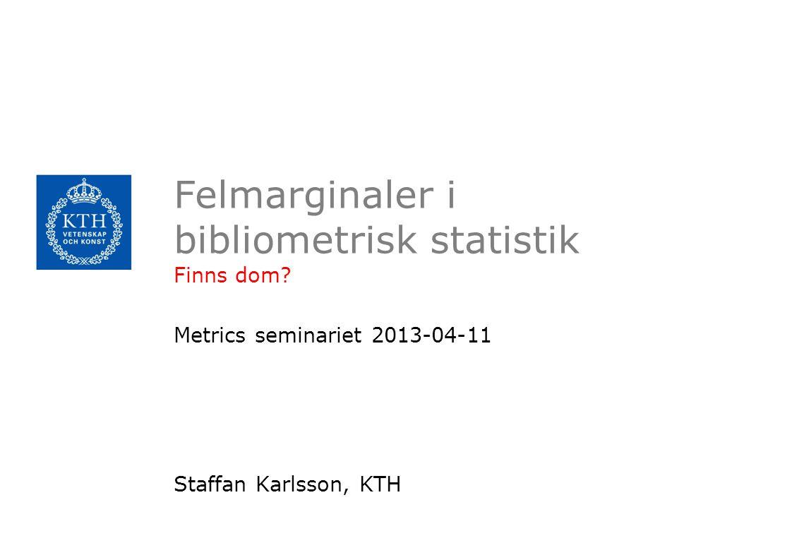 Exempel på Uppskattning av error margins/stabilitet för fältnormerad medelcitering Kronman & Karlsson, Nordiska bibliometrikonferensen 2008 (opubl) •Antagande: det finns en osäkerhet i årsmedel beroende på en slumpmässig variation mellan år i förekomsten av högt citerade publikationer 1.Årsmedelvärden 1984-2005 för 2.24 svenska lärosäten och 153 länder med en volym om > 10 publ/år 3.Trender togs bort med en polynom regression 4.Konfidensintervall/felmarginaler beräknade baserat på residualerna från 3 5.Eller med bootstrapping