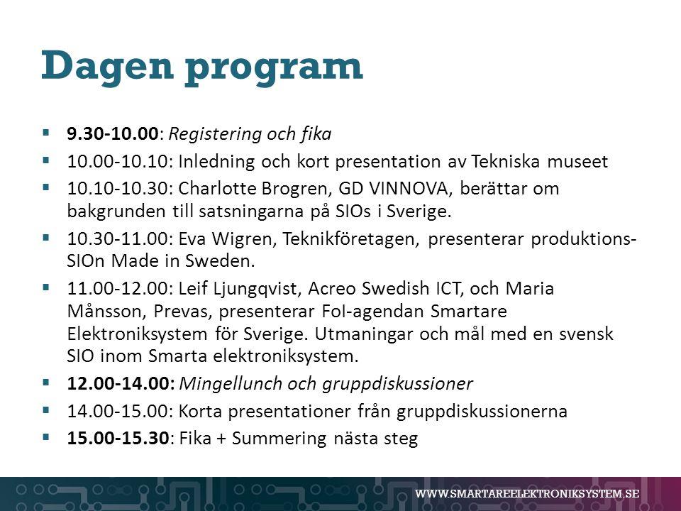 Dagen program  9.30-10.00: Registering och fika  10.00-10.10: Inledning och kort presentation av Tekniska museet  10.10-10.30: Charlotte Brogren, G