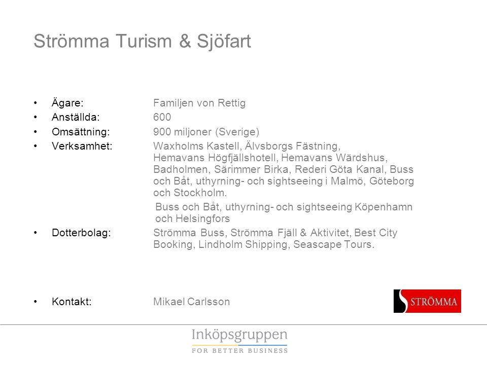 Strömma Turism & Sjöfart •Ägare: Familjen von Rettig •Anställda:600 •Omsättning: 900 miljoner (Sverige) •Verksamhet:Waxholms Kastell, Älvsborgs Fästni