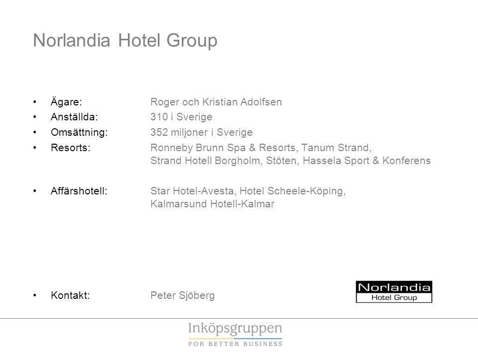 Norlandia Hotel Group •Ägare: Roger och Kristian Adolfsen •Anställda: 310 i Sverige •Omsättning: 352 miljoner i Sverige •Resorts: Ronneby Brunn Spa & Resorts, Tanum Strand, Strand Hotell Borgholm, Stöten, Hassela Sport & Konferens •Affärshotell: Star Hotel-Avesta, Hotel Scheele-Köping, Kalmarsund Hotell-Kalmar •Kontakt: Peter Sjöberg