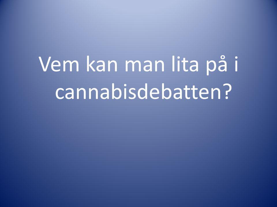 Vem kan man lita på i cannabisdebatten?