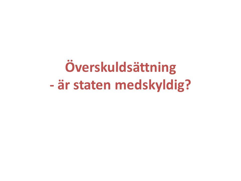 Överskuldsättning - är staten medskyldig?