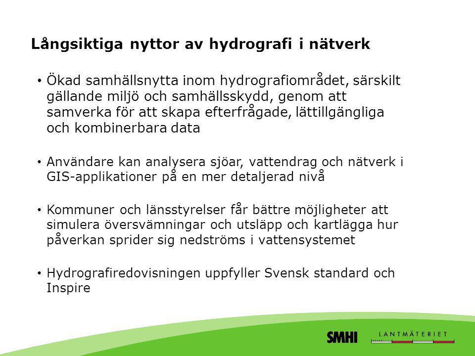 Långsiktiga nyttor av hydrografi i nätverk • Ökad samhällsnytta inom hydrografiområdet, särskilt gällande miljö och samhällsskydd, genom att samverka