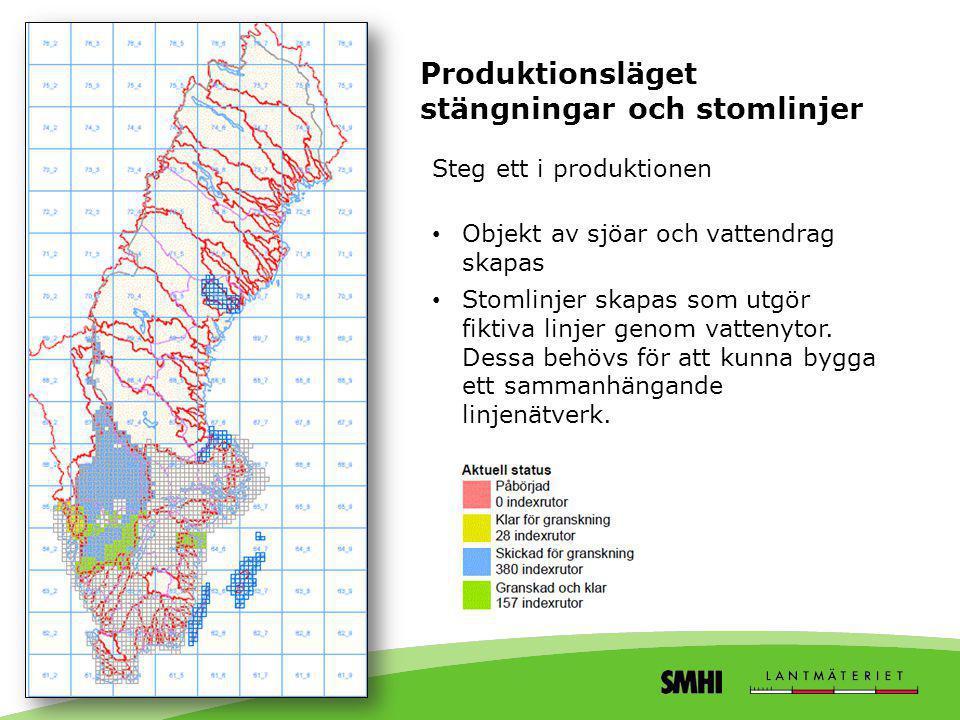 Produktionsläget stängningar och stomlinjer Steg ett i produktionen • Objekt av sjöar och vattendrag skapas • Stomlinjer skapas som utgör fiktiva linj