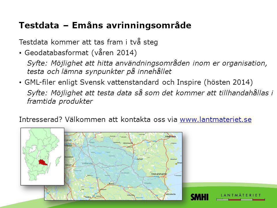 Testdata kommer att tas fram i två steg • Geodatabasformat (våren 2014) Syfte: Möjlighet att hitta användningsområden inom er organisation, testa och