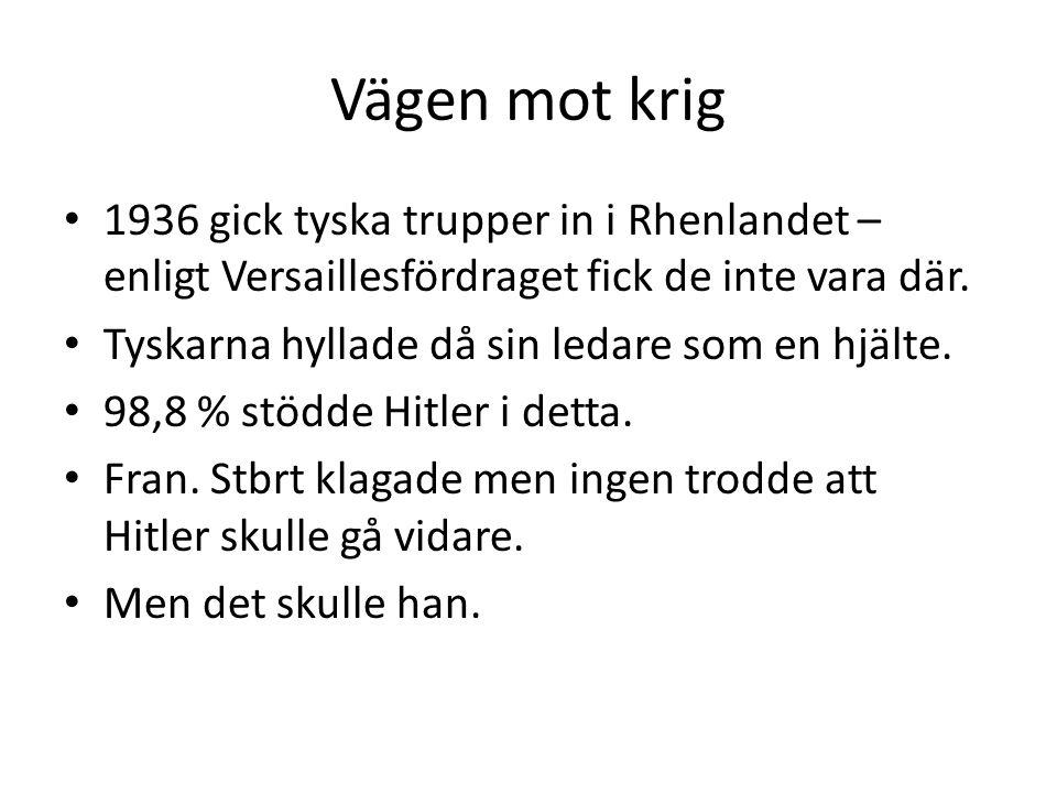Vägen mot krig • 1936 gick tyska trupper in i Rhenlandet – enligt Versaillesfördraget fick de inte vara där.
