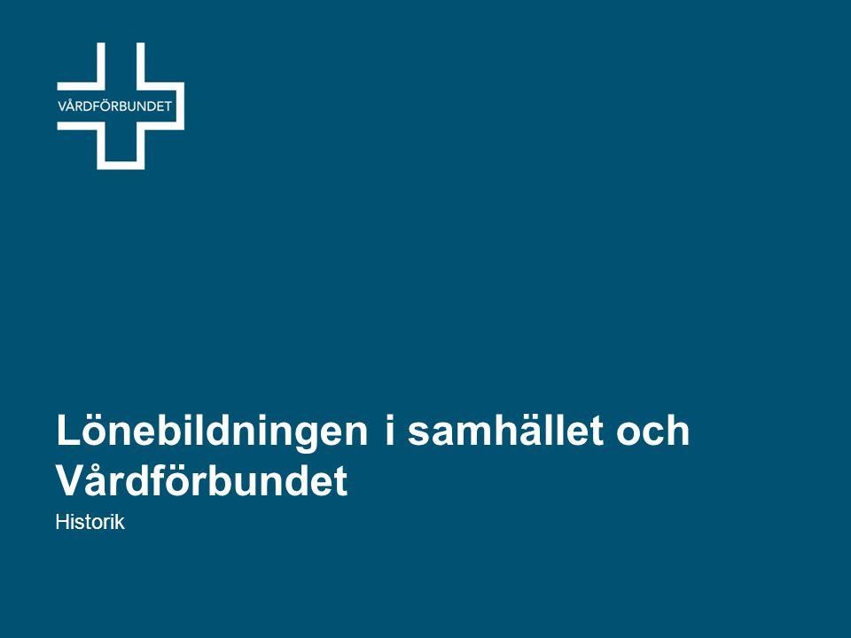 Lönebildningen i samhället och Vårdförbundet Historik