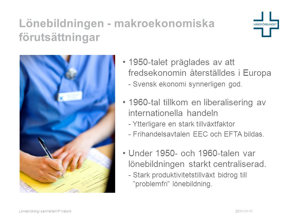 Vårdförbundet 1960-tal •1965 Svenska hälso- och sjukvårdens tjänstemannaförbund (SHSTF) grundas av: - Svensk sjuksköterskeförening (SSF), - Svenska laboratorieassistentföreningen (SLF) - Medicinsk-tekniska assistentföreningen (MAF) •1965 Fick offentligt anställda full förhandlingsrätt dvs.