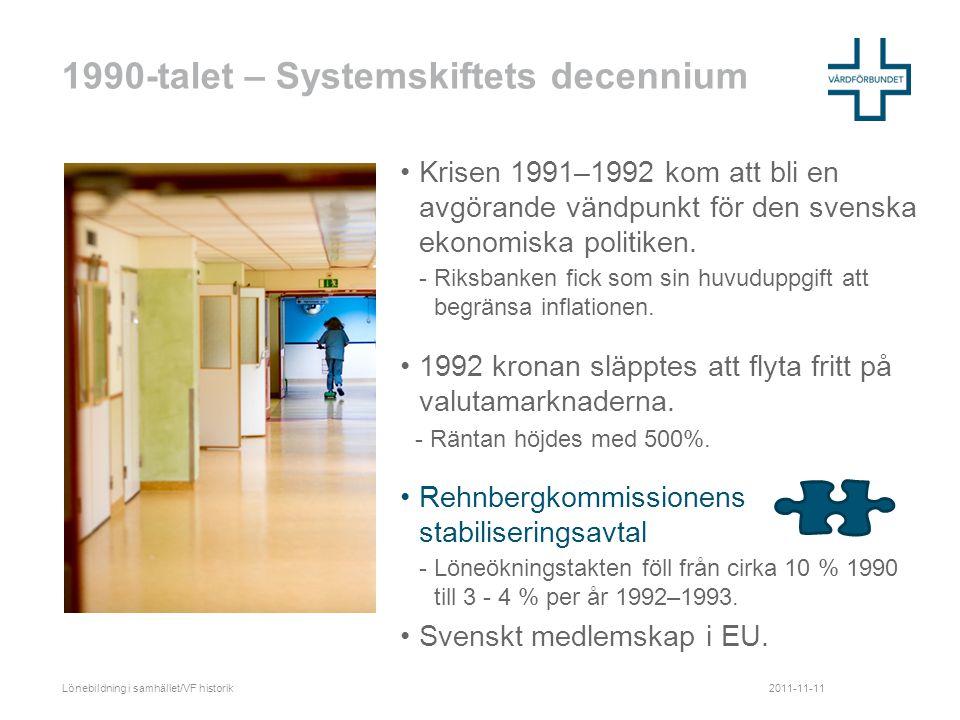 1990-talet – Systemskiftets decennium •Krisen 1991–1992 kom att bli en avgörande vändpunkt för den svenska ekonomiska politiken.