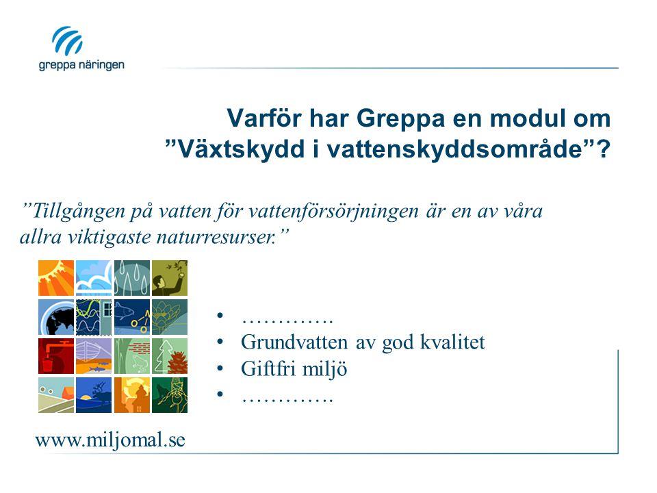Varför har Greppa en modul om Växtskydd i vattenskyddsområde .