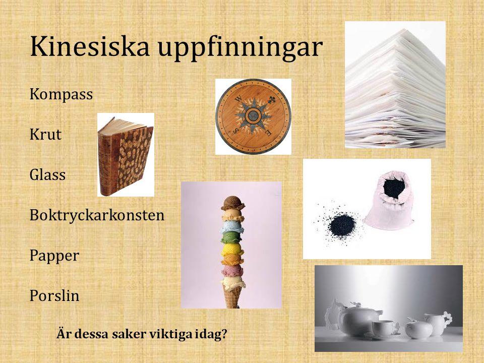 Kinesiska uppfinningar Kompass Krut Glass Boktryckarkonsten Papper Porslin Är dessa saker viktiga idag?