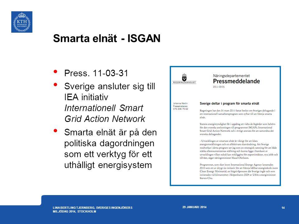 Smarta elnät - ISGAN • Press. 11-03-31 • Sverige ansluter sig till IEA initiativ Internationell Smart Grid Action Network • Smarta elnät är på den pol