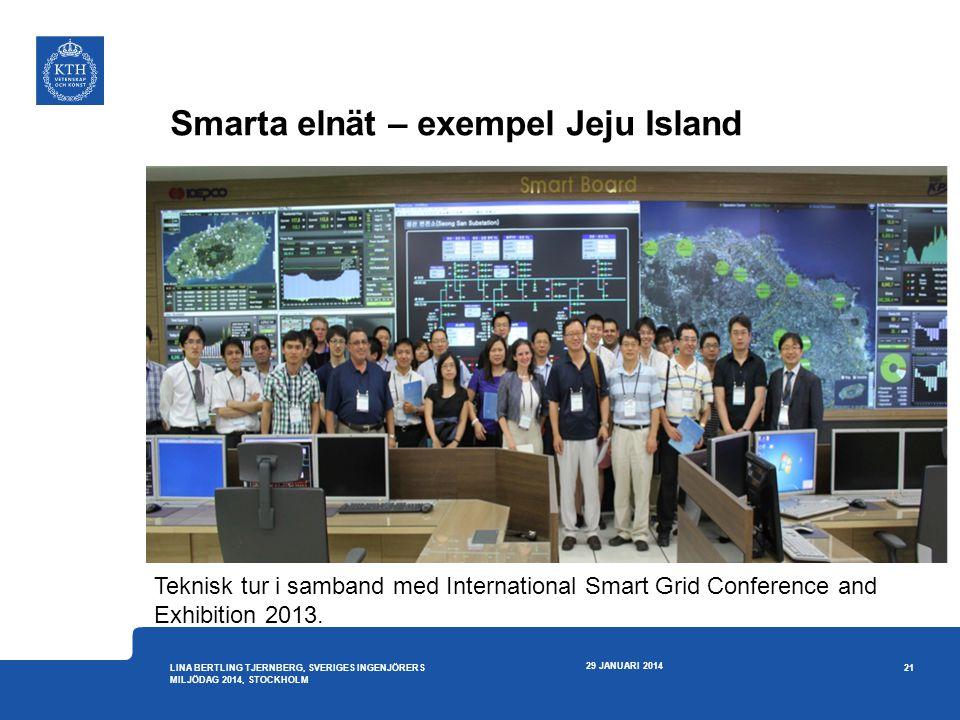 Smarta elnät – exempel Jeju Island 29 JANUARI 2014 21 LINA BERTLING TJERNBERG, SVERIGES INGENJÖRERS MILJÖDAG 2014, STOCKHOLM Teknisk tur i samband med