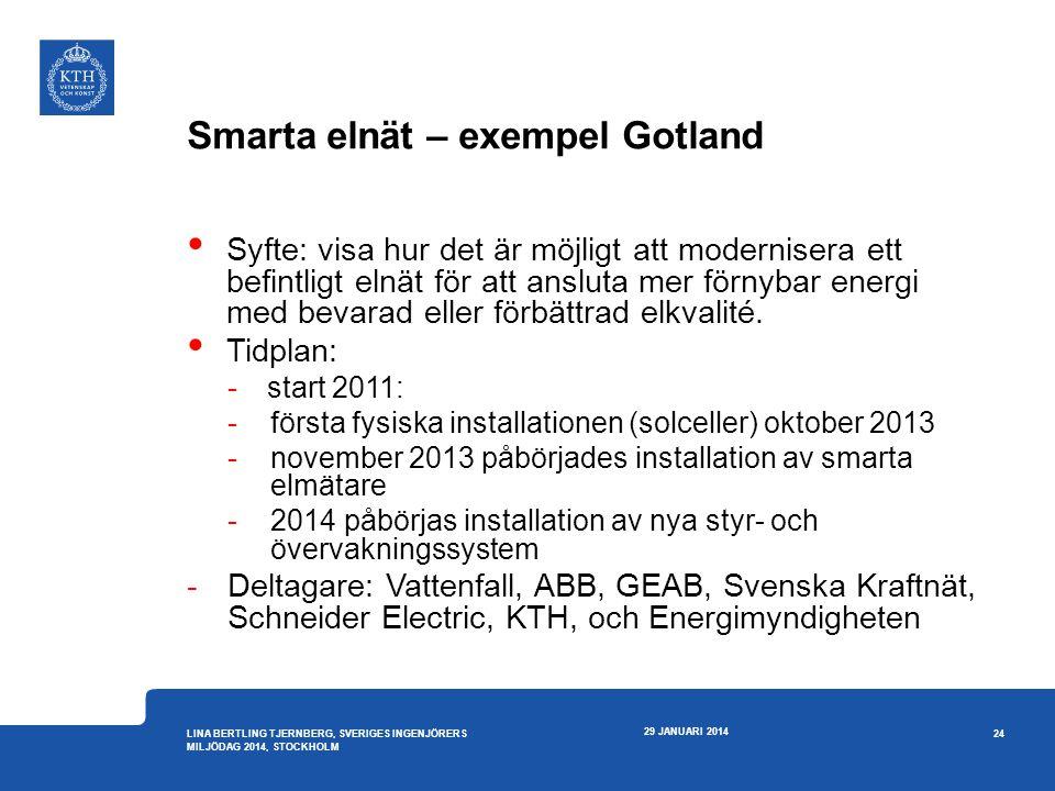Smarta elnät – exempel Gotland • Syfte: visa hur det är möjligt att modernisera ett befintligt elnät för att ansluta mer förnybar energi med bevarad e