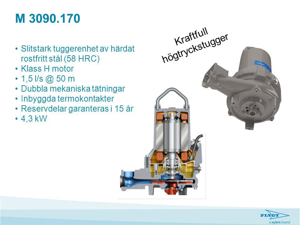 M 3090.170 •Slitstark tuggerenhet av härdat rostfritt stål (58 HRC) •Klass H motor •1,5 l/s @ 50 m •Dubbla mekaniska tätningar •Inbyggda termokontakte