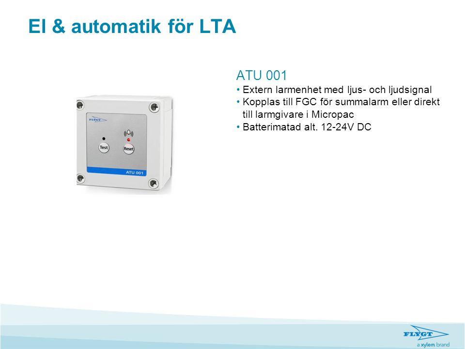 El & automatik för LTA ATU 001 •Extern larmenhet med ljus- och ljudsignal •Kopplas till FGC för summalarm eller direkt till larmgivare i Micropac •Bat