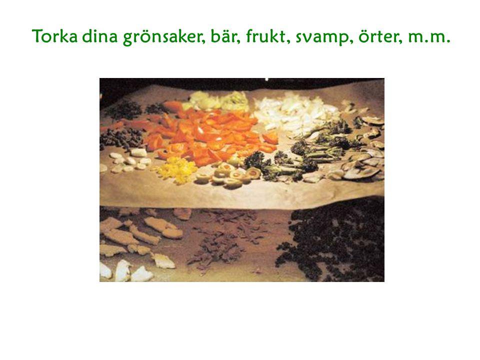 Konservering Torkning Människan har sedan urminnes tider förvarat livsmedel genom torkning.