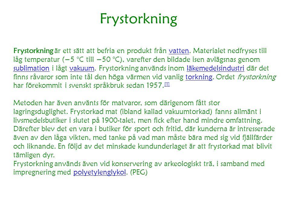 Nyttiga länkar • Infra röd värme • http://www.sik.se/archive/dokument/SIK.pdf http://www.sik.se/archive/dokument/SIK.pdf • Frystorkning • http://www.foodandnutrition.lth.se/fileadmin/foodnutrition/Utbildning/BLT010/D elprov0403/Frystorkning_gr_A.pdf http://www.foodandnutrition.lth.se/fileadmin/foodnutrition/Utbildning/BLT010/D elprov0403/Frystorkning_gr_A.pdf • http://web.abo.fi/fak/tkf/at/Kurser/AppTeII/Seminarierarbeten%202012/Torkning.