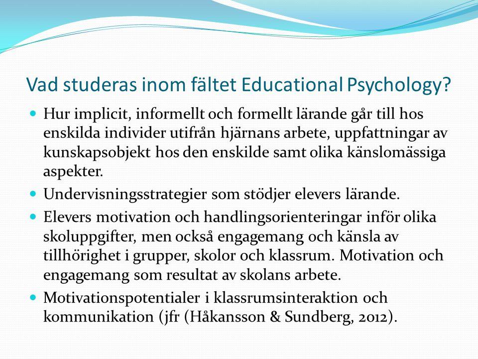 Vad studeras inom fältet Educational Psychology.