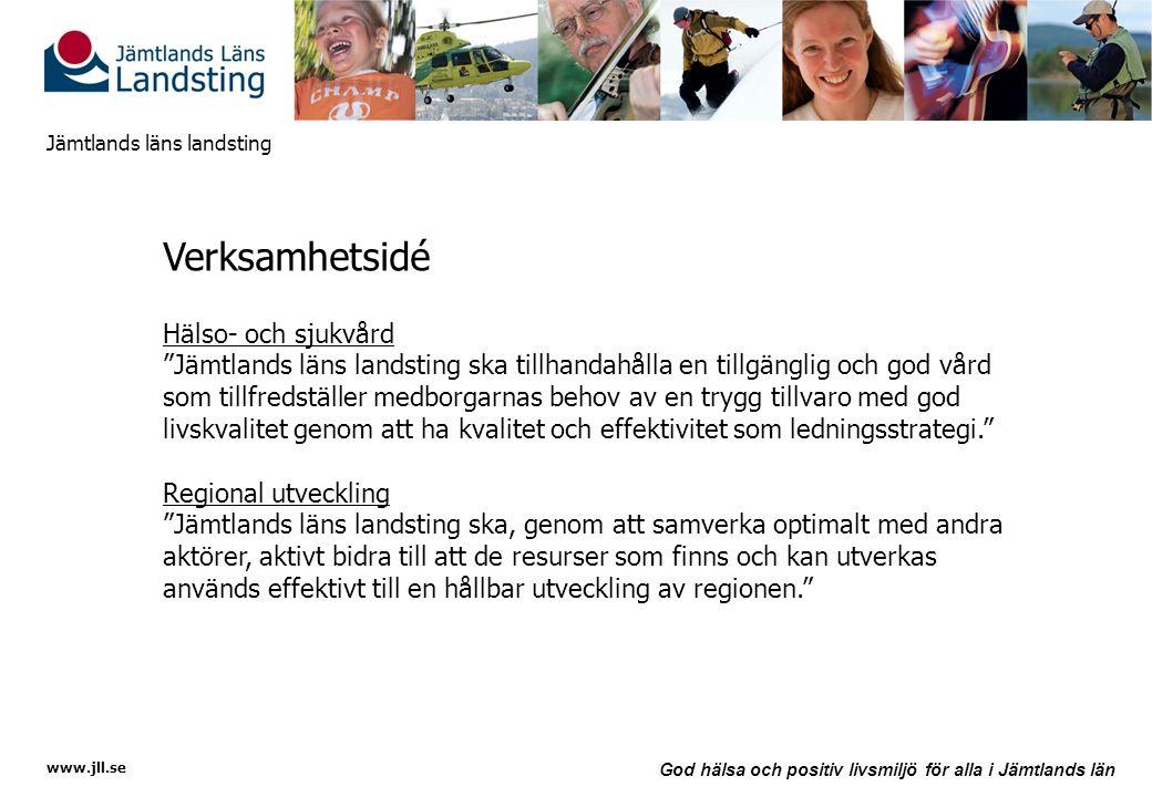 """www.jll.se God hälsa och positiv livsmiljö för alla i Jämtlands län Jämtlands läns landsting Verksamhetsidé Hälso- och sjukvård """"Jämtlands läns landst"""