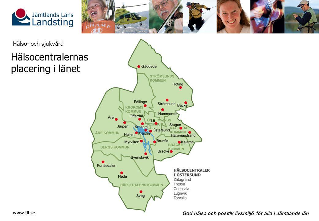 www.jll.se God hälsa och positiv livsmiljö för alla i Jämtlands län Hälso- och sjukvård Hälsocentralernas placering i länet