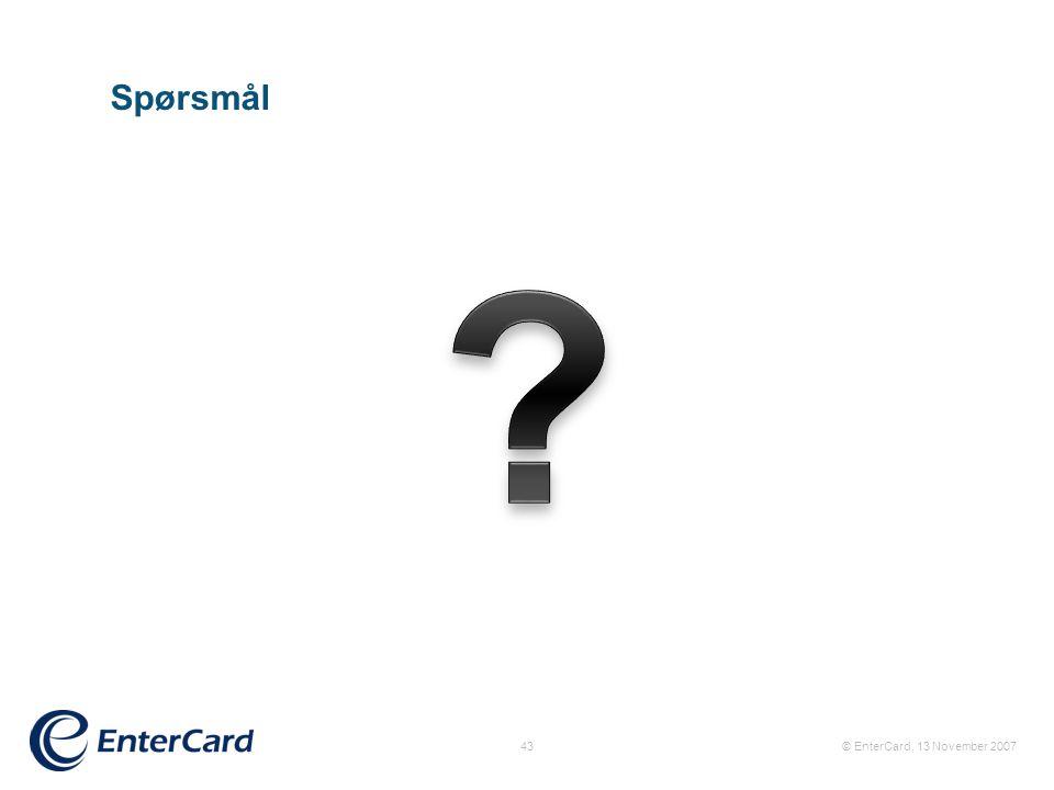 Spørsmål © EnterCard, 13 November 200743