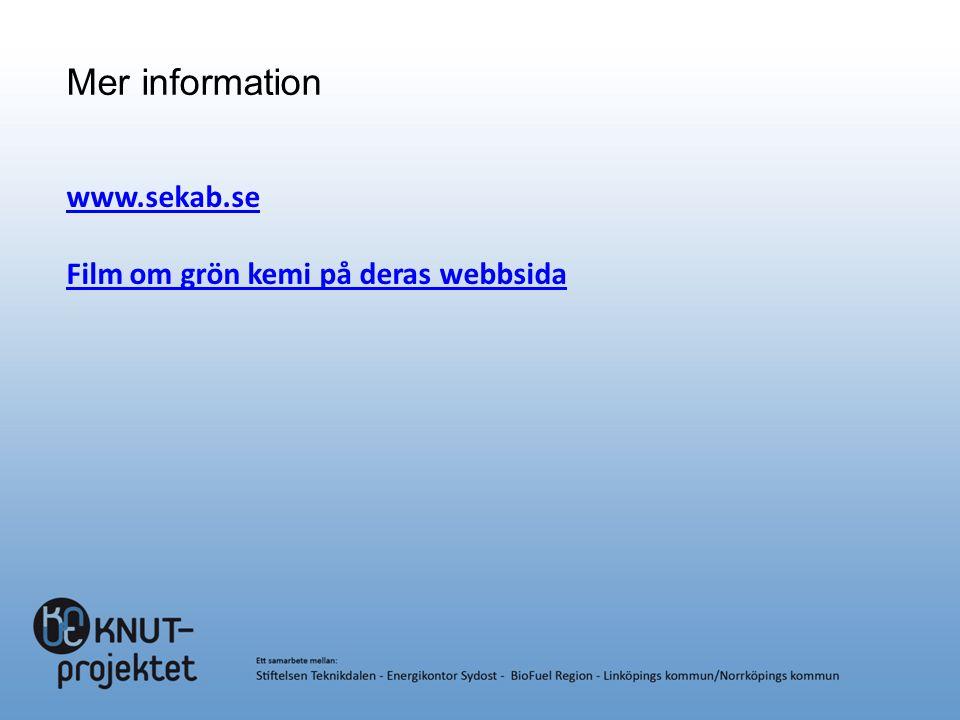 Mer information www.sekab.se Film om grön kemi på deras webbsida