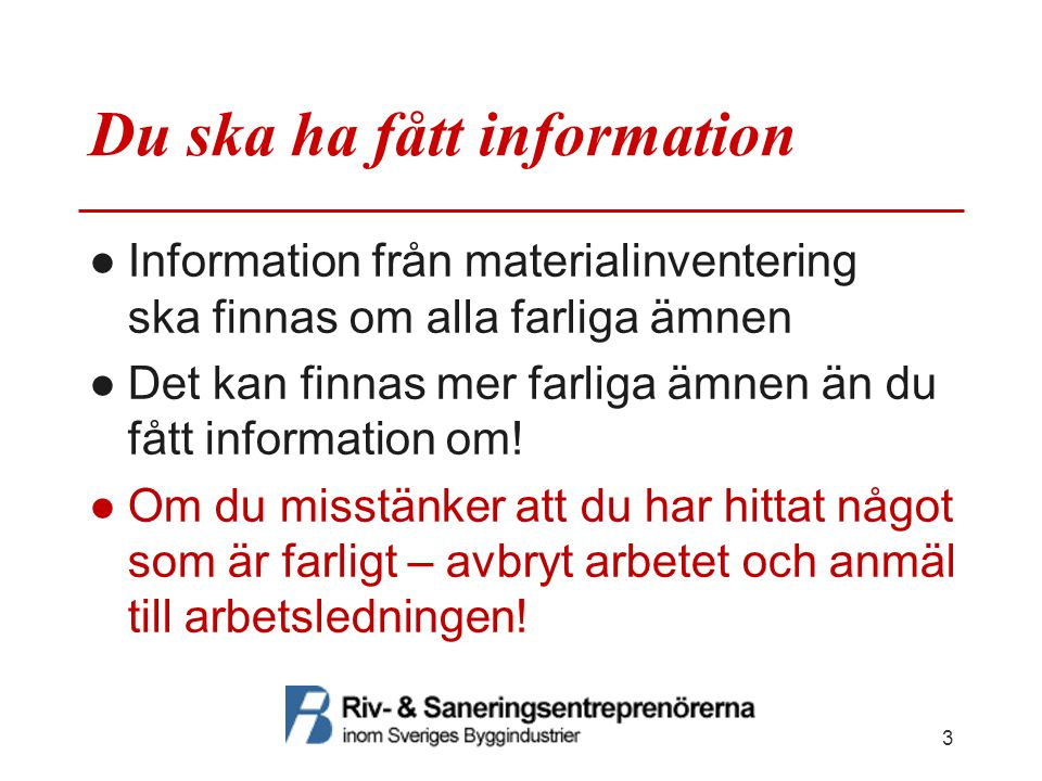 Krav vid upphandling ●Krav vid upphandling av asbestsanering har tagits fram av IVL i samråd med Riv- och Saneringsentreprenörerna, Sveriges Byggindustrier och Byggnads ●Du hittar kraven här: http://www.bygg.org/nyhetsarkiv/upphand ling-av-asbestsanering__1485 24