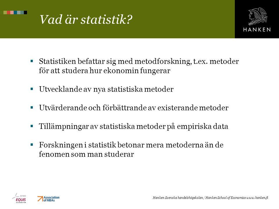 Vad är statistik. Statistiken befattar sig med metodforskning, t.ex.