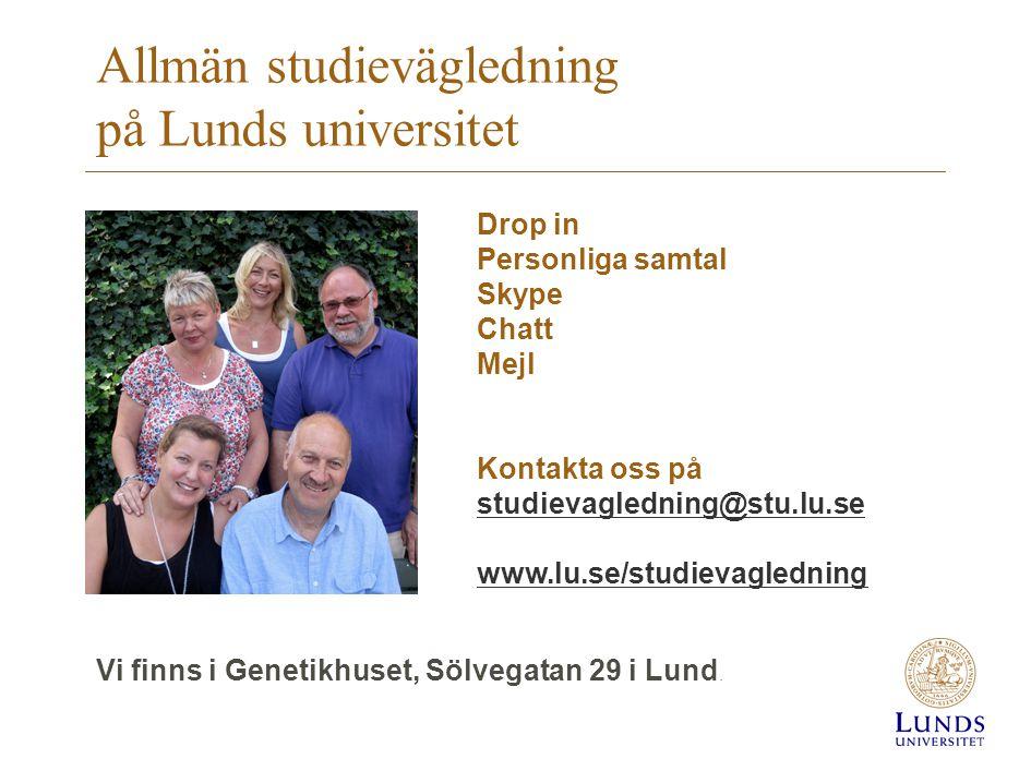 Drop in Personliga samtal Skype Chatt Mejl Kontakta oss på studievagledning@stu.lu.se www.lu.se/studievagledning studievagledning@stu.lu.se www.lu.se/