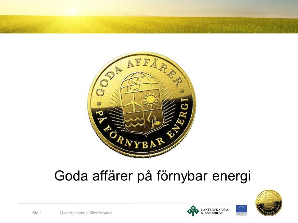 Goda affärer på förnybar energi   Lantbrukarnas Riksförbund Sid 1