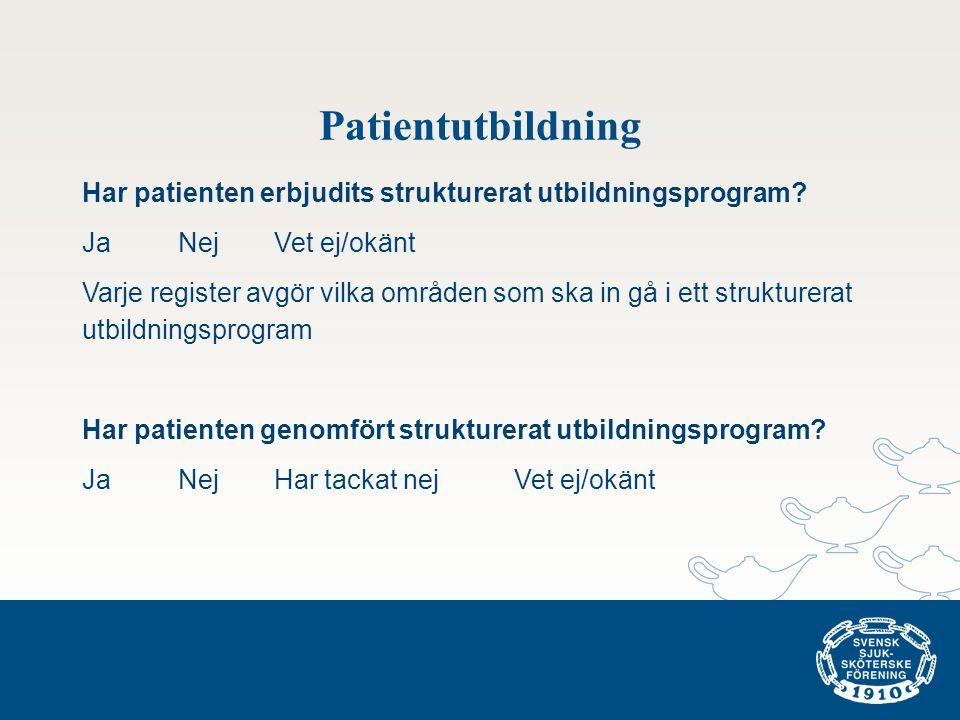 Patientutbildning Har patienten erbjudits strukturerat utbildningsprogram? JaNej Vet ej/okänt Varje register avgör vilka områden som ska in gå i ett s