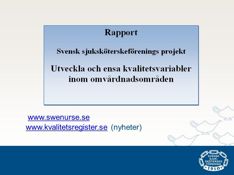 www.swenurse.se www.kvalitetsregister.se (nyheter) www.swenurse.se www.kvalitetsregister.se