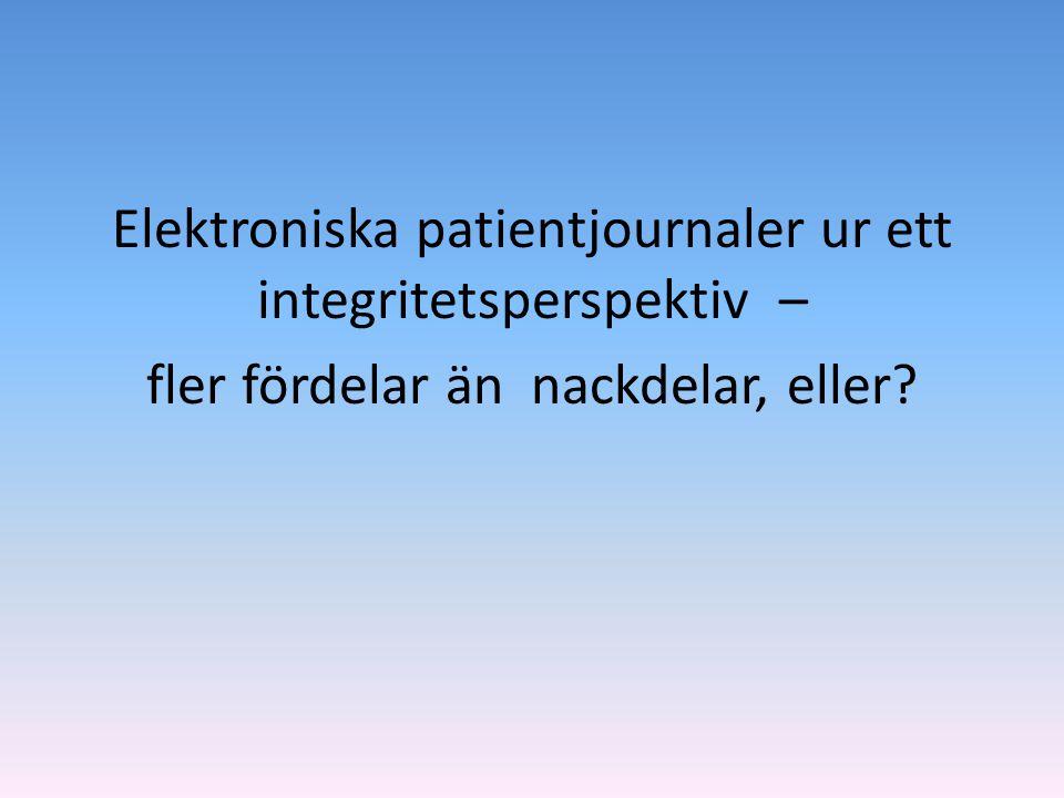 Elektroniska patientjournaler ur ett integritetsperspektiv – fler fördelar än nackdelar, eller?