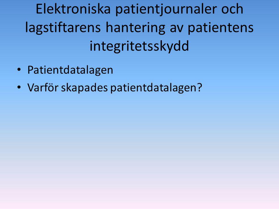 Den elektroniska patientjournalen som informationsbärare • En förutsättning för att kunna ge en god och säker vård kan vara att personalen har viss information om patienten – kan fås genom att t.ex.