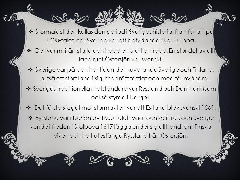  Stormaktstiden kallas den period i Sveriges historia, framför allt på 1600-talet, när Sverige var ett betydande rike i Europa.  Det var militärt st