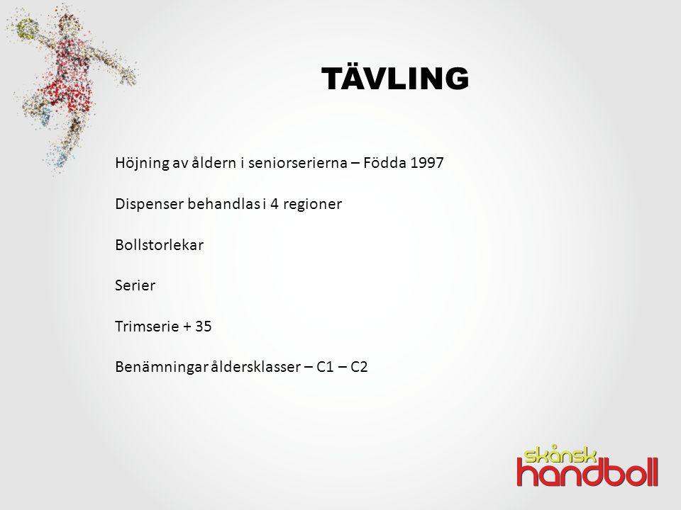 Höjning av åldern i seniorserierna – Födda 1997 Dispenser behandlas i 4 regioner Bollstorlekar Serier Trimserie + 35 Benämningar åldersklasser – C1 – C2