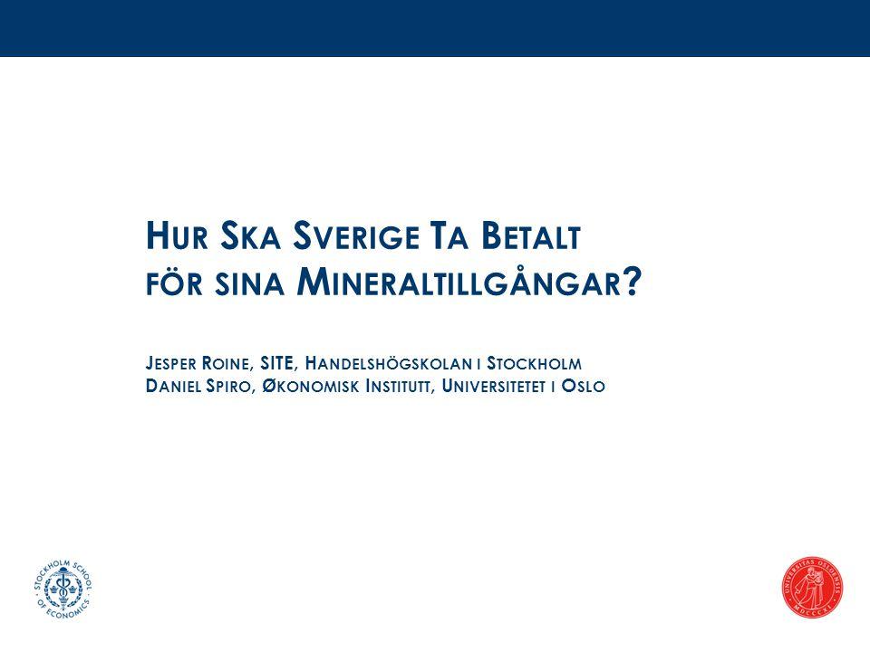 R APPORTENS DELAR 1.Mineralsektorn i Sverige.2.Hur påverkar mineraltillgångar ett lands ekonomi.