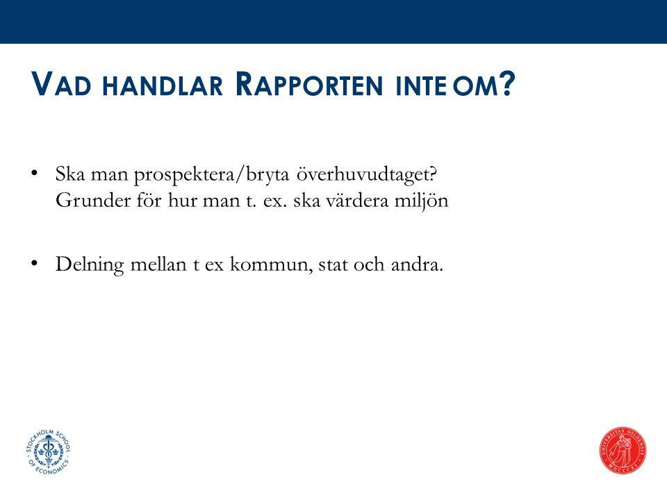 A KTIVITET I M INERALSEKTORN I S VERIGE • Mineral till värde av 50 miljarder 2011 • Stora förväntade volymökningar (2-3 x inom kommande decenniet) • Stor ökning av prospekteringsaktivitet • Höga priser (?) 19502020 2013 Prospekteringsinsatser i Sverige 1998-2011.Malmproduktion i Sverige (miljoner ton) 1950-2020 Prisutveckling för de sex viktigaste mineralerna 1900-2012