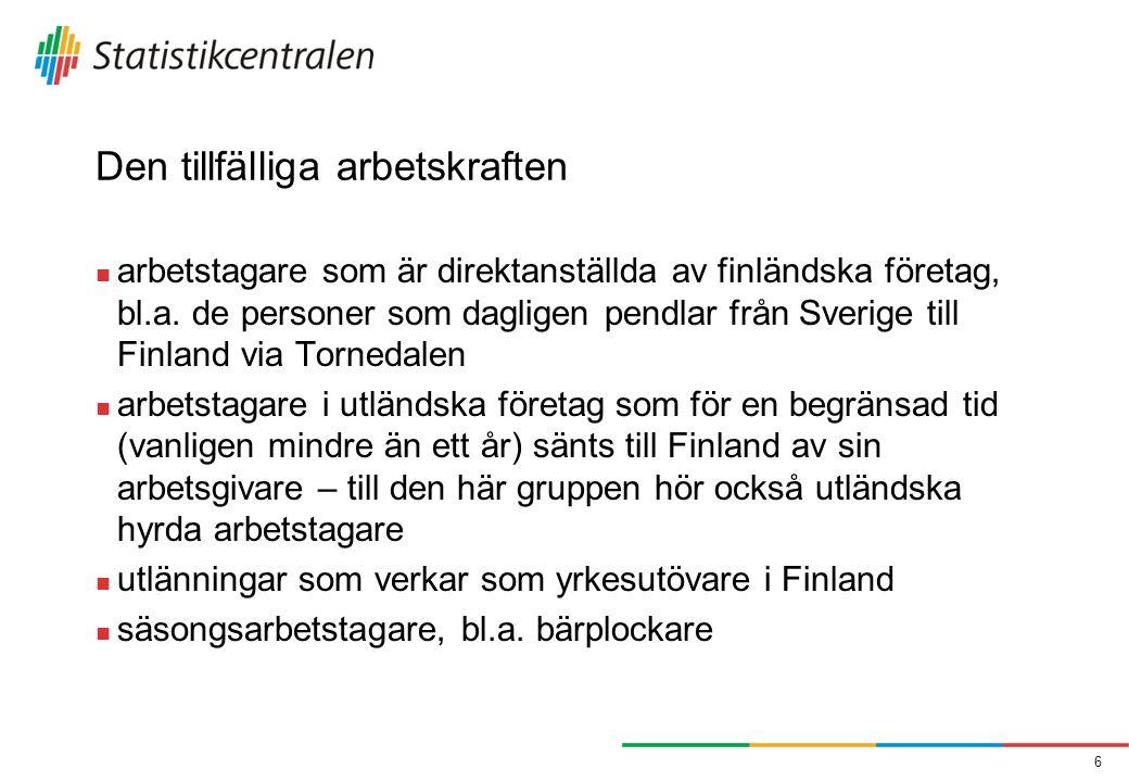 Den tillfälliga arbetskraften  arbetstagare som är direktanställda av finländska företag, bl.a.