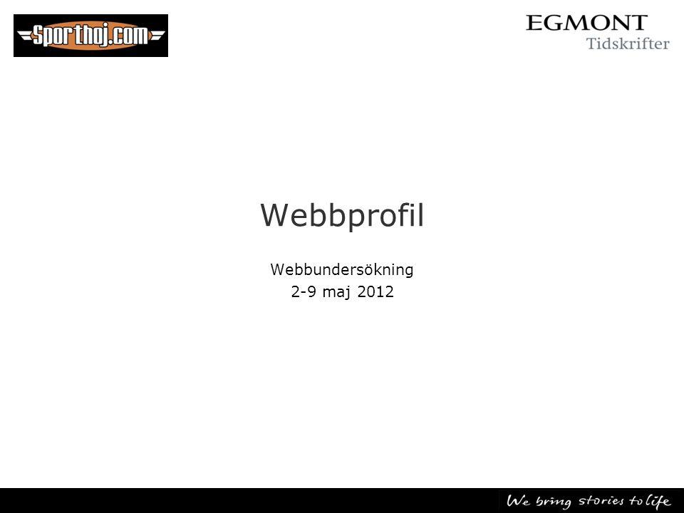 Webbprofil Webbundersökning 2-9 maj 2012