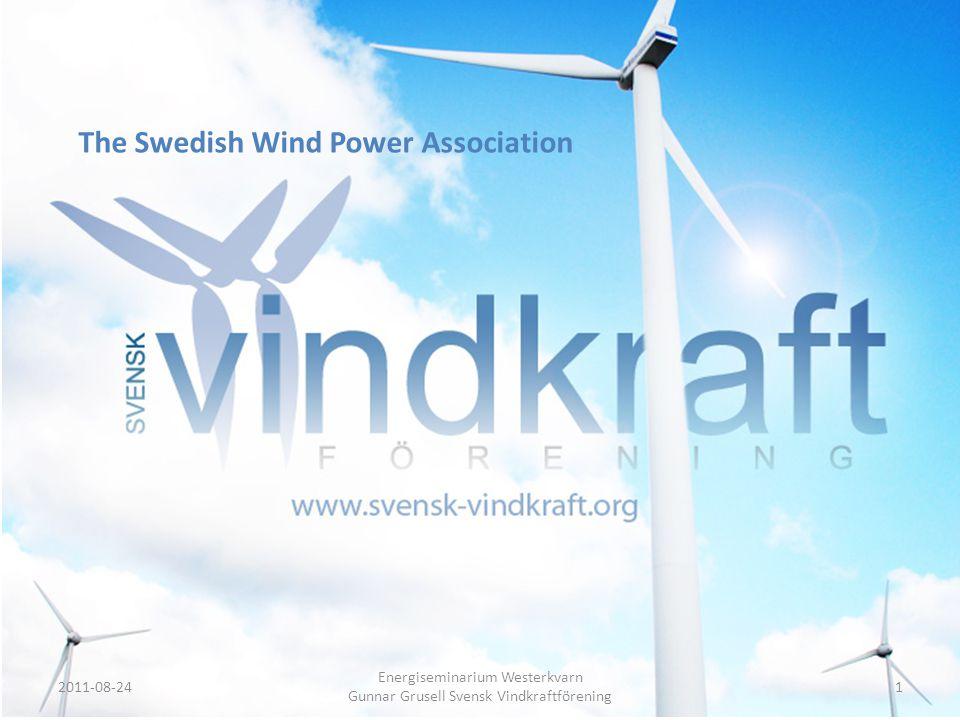 The Swedish Wind Power Association 2011-08-241 Energiseminarium Westerkvarn Gunnar Grusell Svensk Vindkraftförening